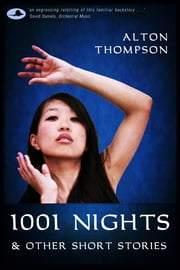 1001 Nights & Other Short Stories ebook by Alton Thompson