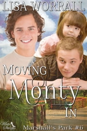 Moving Monty In (Marshall's Park #6) ebook by Lisa Worrall