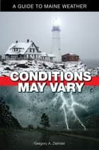 Conditions May Vary ebook by Greg Zielinski