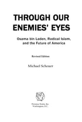 Through Our Enemies' Eyes ebook by Michael Scheuer