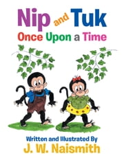 Nip and Tuk - Once Upon a Time ebook by J. W. Naismith