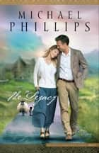 The Legacy (Secrets of the Shetlands Book #3) ebook by Michael Phillips