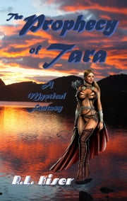The Prophecy of Tara ebook by R.L. Kiser