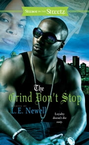 The Grind Don't Stop - A Novel ebook by L. E. Newell