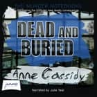Dead and Buried audiobook by Anne Cassidy