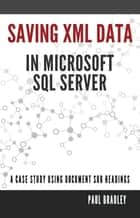 Using the XML data type within an SQL server project ebook by Paul Bradley