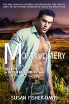 Montgomery Bad Boys of Dry River, WY Book 2 ebook by Susan Fisher-Davis