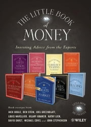 The Little Book of Money: Book excerpts from Jack Bogle, Ben Stein, Joel Greenblatt, Louis Navellier, Hilary Kramer, Kathy Lien, David Darst, Michael Covel, and John Stephenson ebook by Wiley