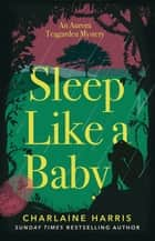 Sleep Like a Baby ebook by Charlaine Harris