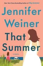 That Summer - A Novel ebook by