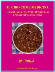 il cibo come medicina ebook by Dr. Marcello Pifferi
