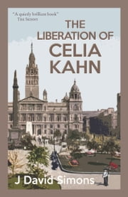 Liberation of Celia Kahn ebook by J David Simons