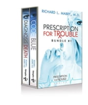Prescription for Trouble Bundle #1, Code Blue & Diagnosis Death - eBook [ePub] - Prescrription for Trouble ebook by Richard L. Mabry, M.D.