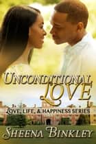 Unconditional Love ebook by Sheena Binkley