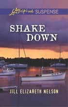 Shake Down ebook by Jill Elizabeth Nelson