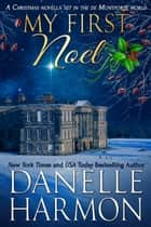 My First Noel - A Christmas Novella Set in the De Montforte World ebook by Danelle Harmon
