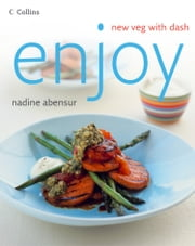 Enjoy: New veg with dash ebook by Nadine Abensur