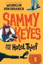 Sammy Keyes and the Hotel Thief ebook by Wendelin Van Draanen