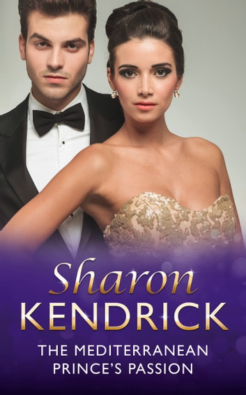 The Mediterranean Prince's Passion (Mills & Boon Modern) (The Royal House of Cacciatore, Book 1) 電子書 by Sharon Kendrick
