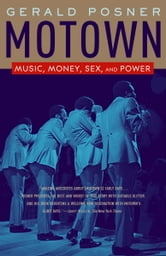 Motown - Music, Money, Sex, and Power ebook by Gerald Posner