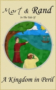 Mort & Rand In The Tale Of A Kingdom in Peril ebook by Alex Cromwell,Roland P. Dyaud