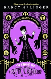 The Case of the Cryptic Crinoline - An Enola Holmes Mystery ebook by Nancy Springer