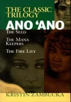 Ano'Ano: The Seed ebook by Kristin Zambucka