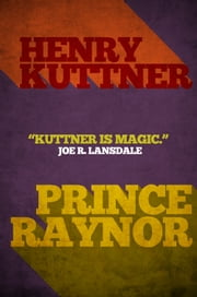 Prince Raynor ebook by Henry Kuttner