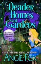 Deader Homes and Gardens eBook by Angie Fox