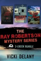 The Ray Robertson Series Ebook Bundle - Books 1-3 ebook by Vicki Delany
