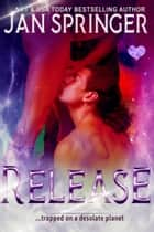 Release - Trapped on a desolate planet ebook by Jan Springer