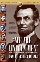 We Are Lincoln Men ebook by David Herbert Donald