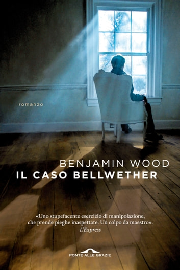 Il caso Bellwether ebook by Benjamin Wood