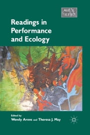 Readings in Performance and Ecology ebook by Wendy Arons,Theresa J. May