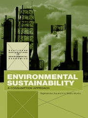 Environmental Sustainability - A Consumption Approach ebook by Raghbendra Jha,K.V. Bhanu Murthy