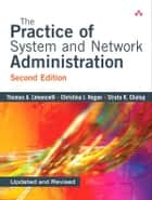 The Practice of System and Network Administration ebook by Thomas Limoncelli, Christina Hogan, Strata Chalup