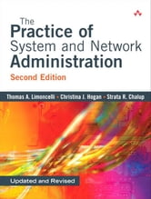 The Practice of System and Network Administration ebook by Thomas Limoncelli,Christina Hogan,Strata Chalup