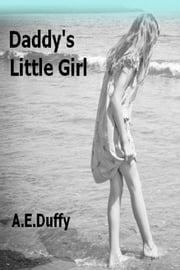 Daddy's Little Girl ebook by A. E. Duffy