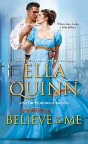 Believe in Me - A Humorous Historical Regency Romance ebook by Ella Quinn