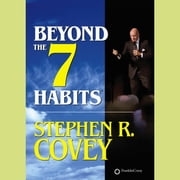 Beyond the 7 Habits audiobook by Stephen R. Covey