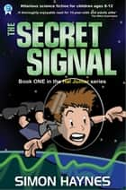 Hal Junior 1: The Secret Signal ebook by Simon Haynes