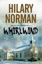 Whirlwind - A contemporary thriller set in Rhode Island ebook by Hilary Norman