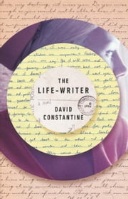 The Life-Writer ebook by David Constantine
