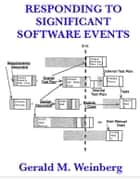 Responding to Significant Software Events ebook by Gerald M. Weinberg