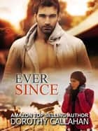 Ever Since ebook by Dorothy Callahan