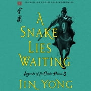 A Snake Lies Waiting - The Definitive Edition audiobook by Jin Yong