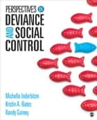 Perspectives on Deviance and Social Control ebook by Michelle L. Inderbitzin, Dr. Kristin Bates, Randy R. Gainey