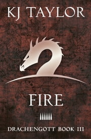 Drachengott: Fire ebook by K J Taylor
