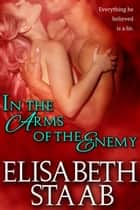 In the Arms of the Enemy ebook by