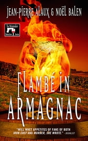 Flambé in Armagnac ebook by Jean-Pierre Alaux,Noel Balen,Sally Pane